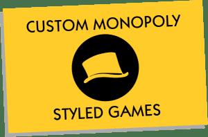 Custom Monopoly Games