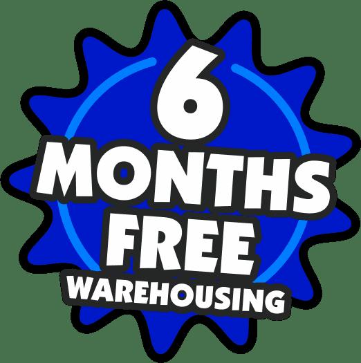 6 Months Free Warehousing!